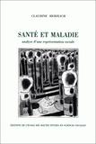 Claudine Herzlich - SANTE ET MALADIE. - Analyse d'une représentation sociale.