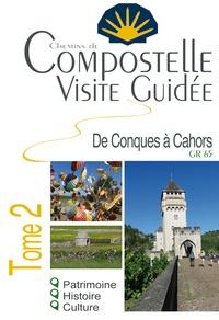 Claudine Huaumé-Baudin et Loriane Béhin - Compostelle visite guidée - Tome 2, Conques - Cahors.