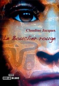 Claudine Jacques - Le Bouclier rouge, thriller océanien.