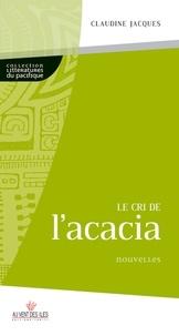 Claudine Jacques - Le cri de l'acacia.