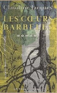 Claudine Jacques - Les coeurs barbelés.