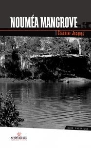 Claudine Jacques - Nouméa mangrove.