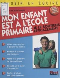 Claudine Julaud et Jean-Joseph Julaud - Mon enfant est à l'école primaire - Je le soutiens efficacement.