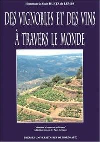 Claudine Le Gars et Philippe Roudié - Des vignobles et des vins à travers le monde - Hommage à Alain Huetz de Lemps - Colloque tenu à Bordeaux les 1, 2 et 3 octobre 1992.