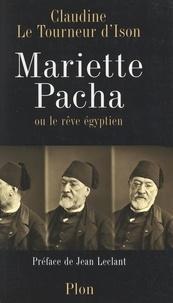 Claudine Le Tourneur d'Ison et Jean Leclant - Mariette Pacha - Ou Le rêve égyptien.