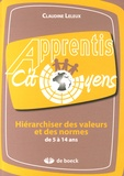 Claudine Leleux - Hiérarchiser des valeurs et des normes de 5 à 14 ans.