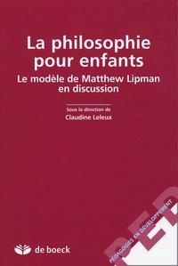 Claudine Leleux - La philosophie pour enfants - Le modèle de Mattheuw Lipman en discussion.