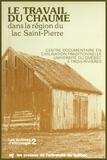 Claudine Leleux - Le travail du chaume dans la région du Lac St-Pierre.