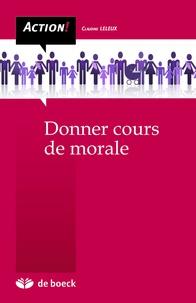 Claudine Leleux et Chloé Rocourt - Pour une didactique de l'éthique et de la citoyenneté - Développer le sens moral et l'esprit critique des adolescents.