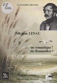 Claudine Lenau - Nikolaus Lenau : un romantique ? ein romantiker ?.