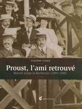 Claudine Lesage - Proust, l'ami retrouvé - Marcel avant la Recherche (1893-1910).