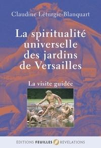 Claudine Léturgie-Blanquart - La spiritualité universelle des jardins de Versailles - La visite guidée.