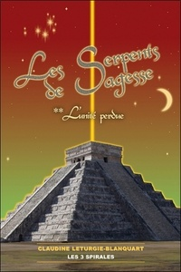 Claudine Léturgie-Blanquart - Les Serpents de Sagesse - Tome 2, L'unité perdue.