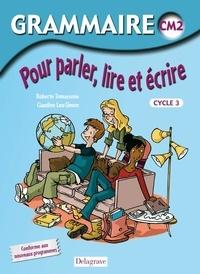 Claudine Leu-Simon et Roberte Tomassone - Grammaire CM2 - Pour parler, lire et écrire.