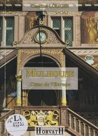 Claudine Löliger - Mulhouse - Cœur de l'Europe.
