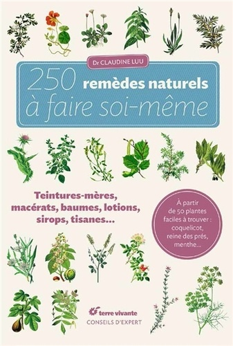 Claudine Luu - 250 remèdes naturels à faire soi-même.