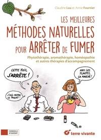 Claudine Luu et Annie Fournier - Les meilleures méthodes naturelles pour arrêter de fumer.