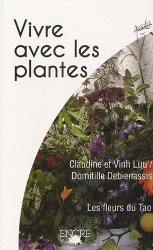 Claudine Luu et Vinh Luu - Vivre avec les plantes - Les fleurs du Tao.