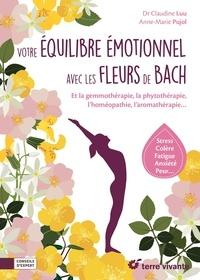 Claudine Luu et Anne-Marie Pujol - Votre équilibre émotionnel avec les fleurs de Bach.