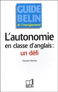 Claudine Martina - L'autonomie en classe d'anglais : un défi.