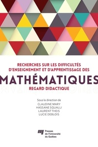 Claudine Mary et Hassane Squalli - Recherches sur les difficultés d'enseignement et d'apprentissage des mathématiques - Regard didactique.