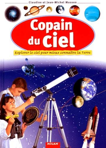 Claudine Masson et Jean-Michel Masson - Copain du Ciel - Explorer le ciel pour mieux connaître la Terre.