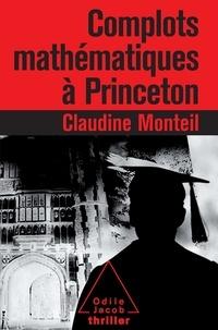 Claudine Monteil - Complots mathématiques à Princeton.