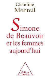 Claudine Monteil - Simone de Beauvoir et les femmes aujourd'hui.