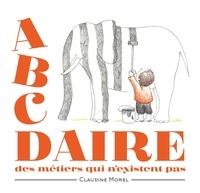 Claudine Morel - Abcdaire des métiers qui n'existent pas.