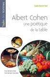 Claudine Nacache-Ruimi - Albert Cohen - Une poétique de la table.