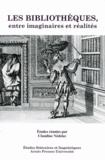 Claudine Nédélec - Les bibliothèques entre imaginaires et réalités.