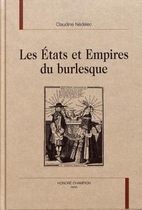 Claudine Nédélec - Les Etats et Empires du burlesque.