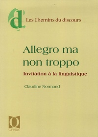 Claudine Normand - Allegro ma non troppo - Invitation à la linguistique.