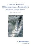 Claudine Normand - Petite grammaire du quotidien - Paradoxe de la langue ordinaire.