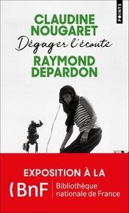 Claudine Nougaret et Raymond Depardon - Dégager l'écoute.