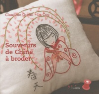 Claudine Orsini-Le Coq - Souvenirs de Chine à broder.