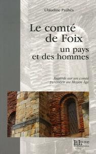 Le comté de Foix - Un pays et des hommes, Regards sur un comté pyrénéen au Moyen Age.pdf