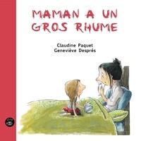 Claudine Paquet et Geneviève Després - Maman a un gros rhume.