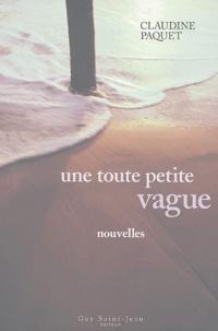 Claudine Paquet - Une toute petite vague.