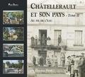 Claudine Pauly et Jean-Paul Dubout - Châtellerault et son pays - Tome 2.