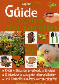 Claudine Penou et Martine Barthassat - Le Guide de l'art de vivre au jardin - Toutes les tendances actuelles du jardin-plaisir, Les 1000 meilleures adresses vertes et sites Web.