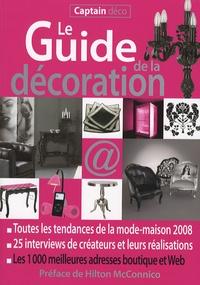 Claudine Penou et Philippe Kaiser - Le Guide de la décoration - Toutes les tendances de la mode-maison, 1000 adresses en boutique et sur le Web.