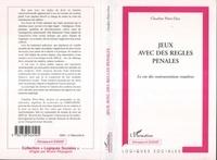 Claudine Pérez-Diaz - Jeux avec des règles pénales - Le cas des contraventions routières.