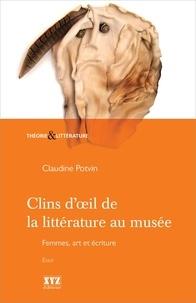 Claudine Potvin - Clins d'œil de la littérature au musée - Femmes, art et culture.