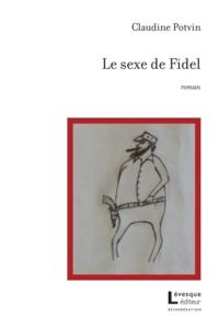 Claudine Potvin - Le sexe de Fidel.