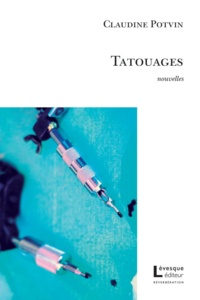 Claudine Potvin - Tatouages.