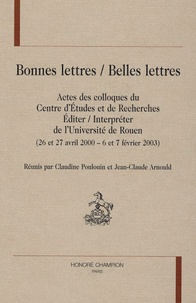 Claudine Poulouin et Jean-Claude Arnould - Bonnes lettres/belles lettres - Actes des colloques du Centre d'Etudes et de Recherches Editer/Interpréter de l'Université de Rouen.