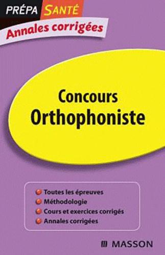 Claudine Protat et Nelly Dutillet-Lachaussée - Concours orthophoniste - Annales corrigées.