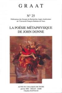 Claudine Raynaud - La poésie métaphysique de John Donne.