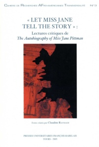 "Claudine Raynaud - Let Miss Jane tell the story : lectures critiques de ""The autobiography of iss Jane Pittman""."